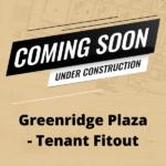 Greenridge Plaza - Tenant Fitout